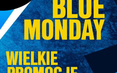 WIELKIE PROMOCJE – BLUE MONDAY